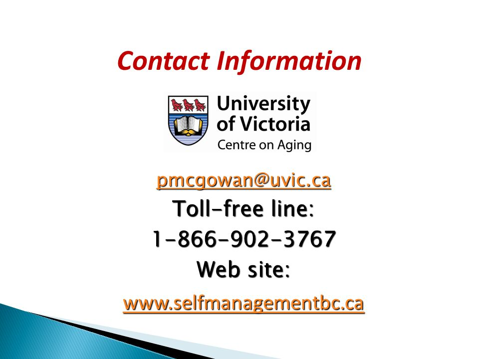 Contact Information pmcgowan@uvic.ca. Toll-free line: 1-866-902-3767.