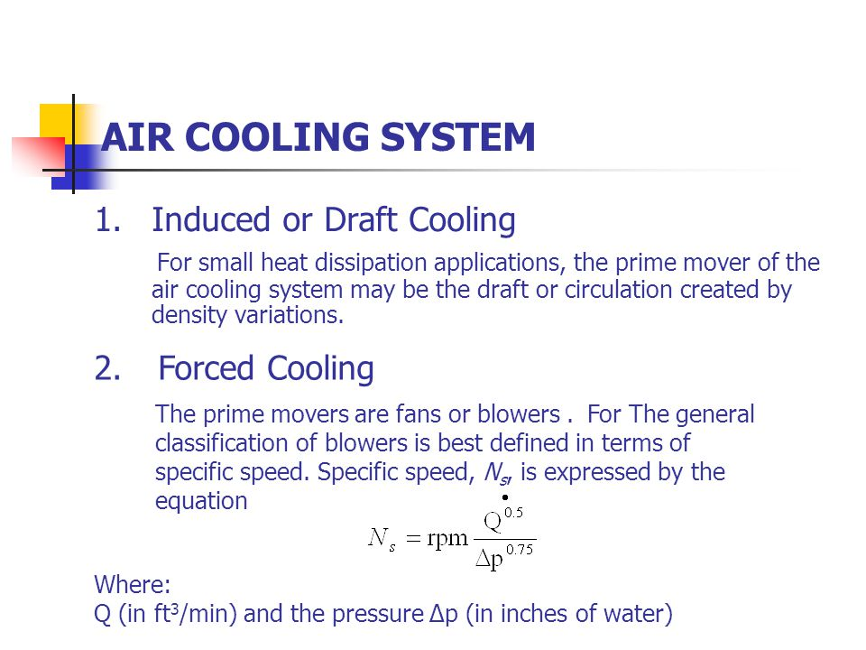 AIR COOLING SYSTEM Induced or Draft Cooling Forced Cooling