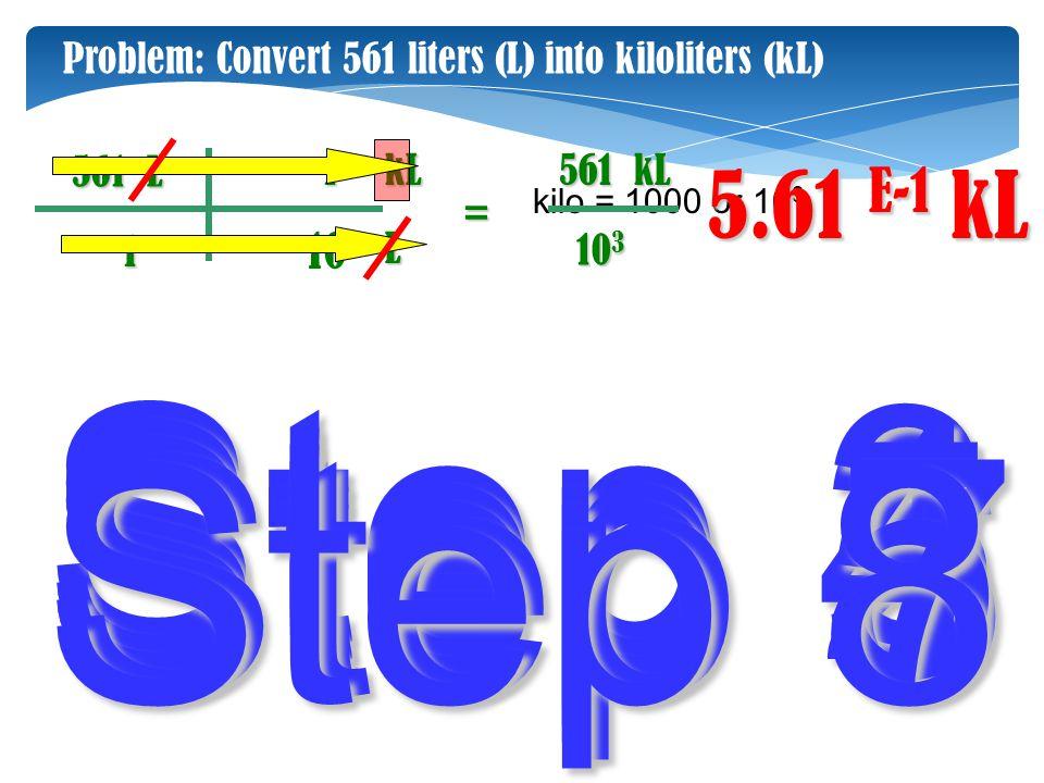 Step 3 Step 4 Step 2 Step 1 Step 5 Step 6 Step 7 Step 8 5.61 E-1 kL