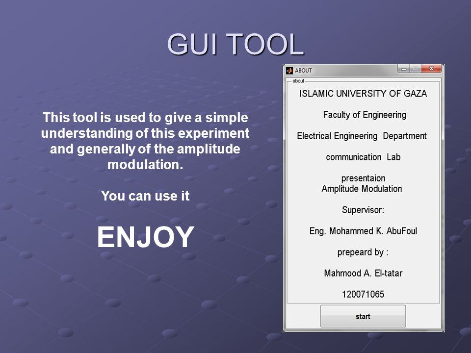 GUI TOOL This tool is used to give a simple understanding of this experiment and generally of the amplitude modulation.