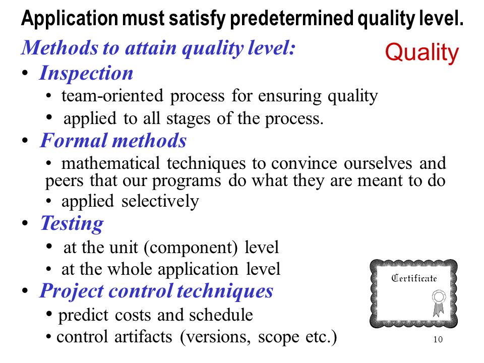 Quality Application must satisfy predetermined quality level.