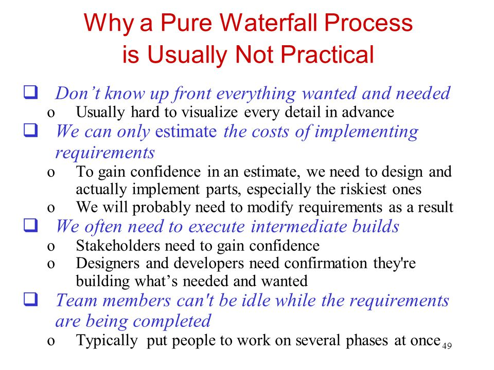 Why a Pure Waterfall Process is Usually Not Practical