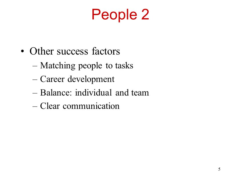 People 2 Other success factors Matching people to tasks
