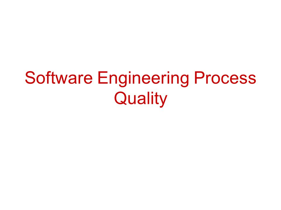 Software Engineering Process Quality
