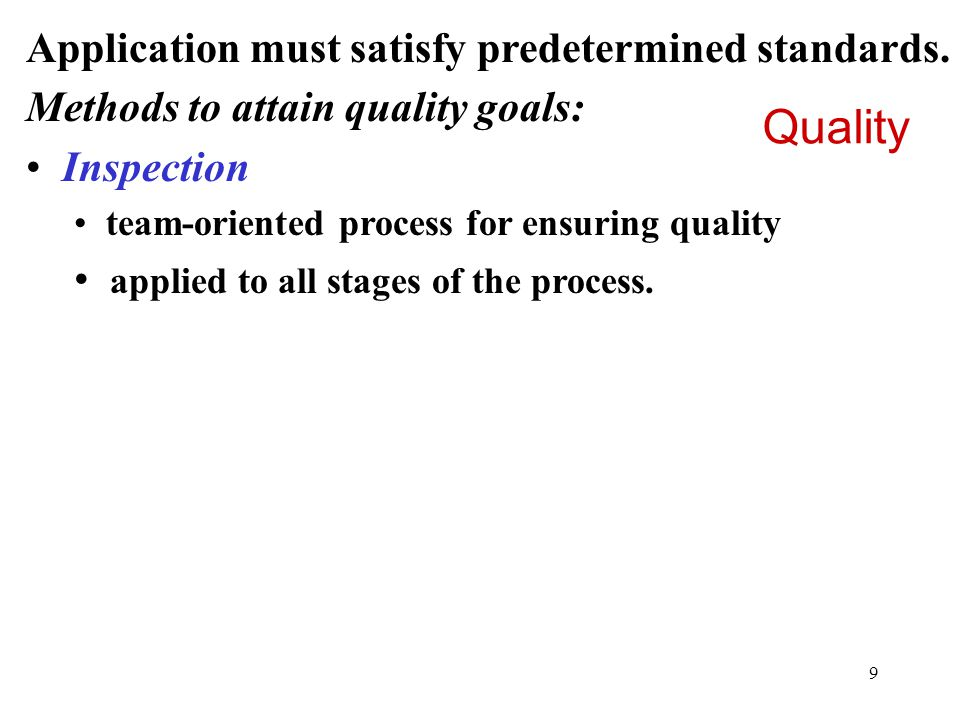 Quality Application must satisfy predetermined standards.