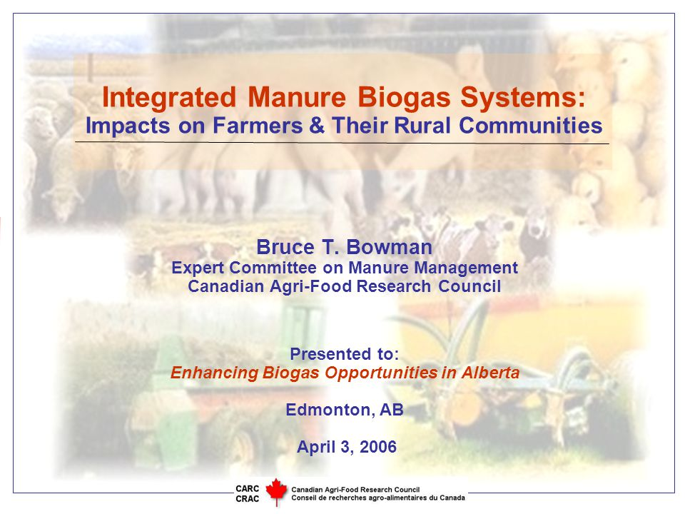 Integrated Manure Biogas Systems: Impacts on Farmers & Their Rural Communities Bruce T.