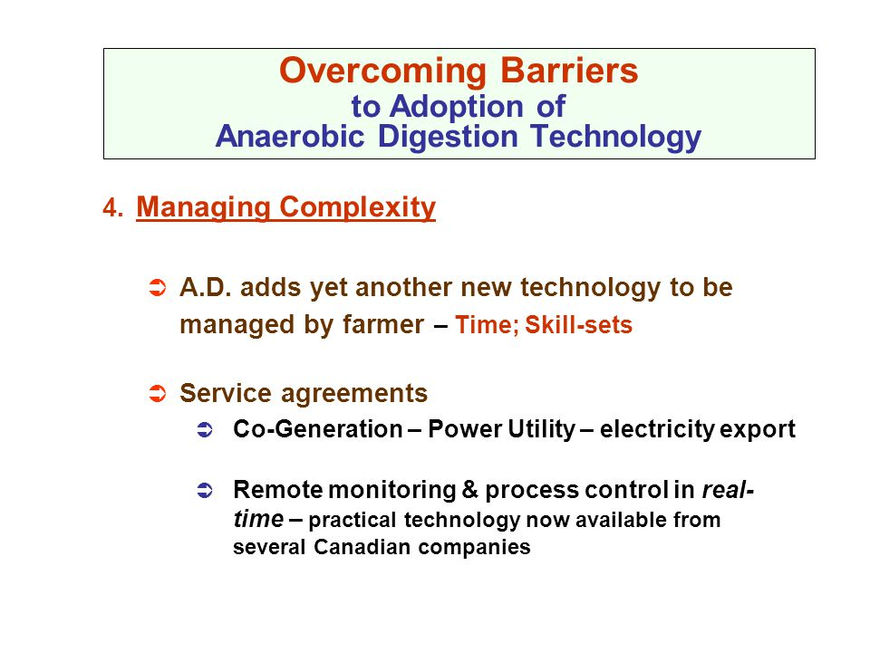 Overcoming Barriers to Adoption of Anaerobic Digestion Technology