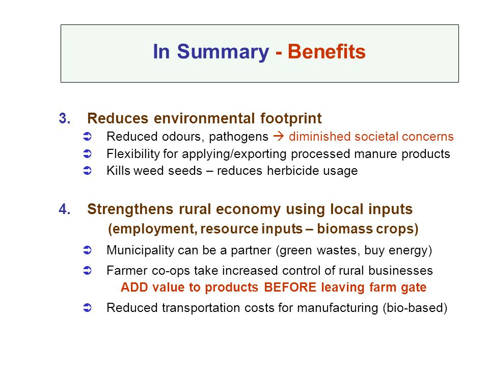 In Summary - Benefits Reduces environmental footprint