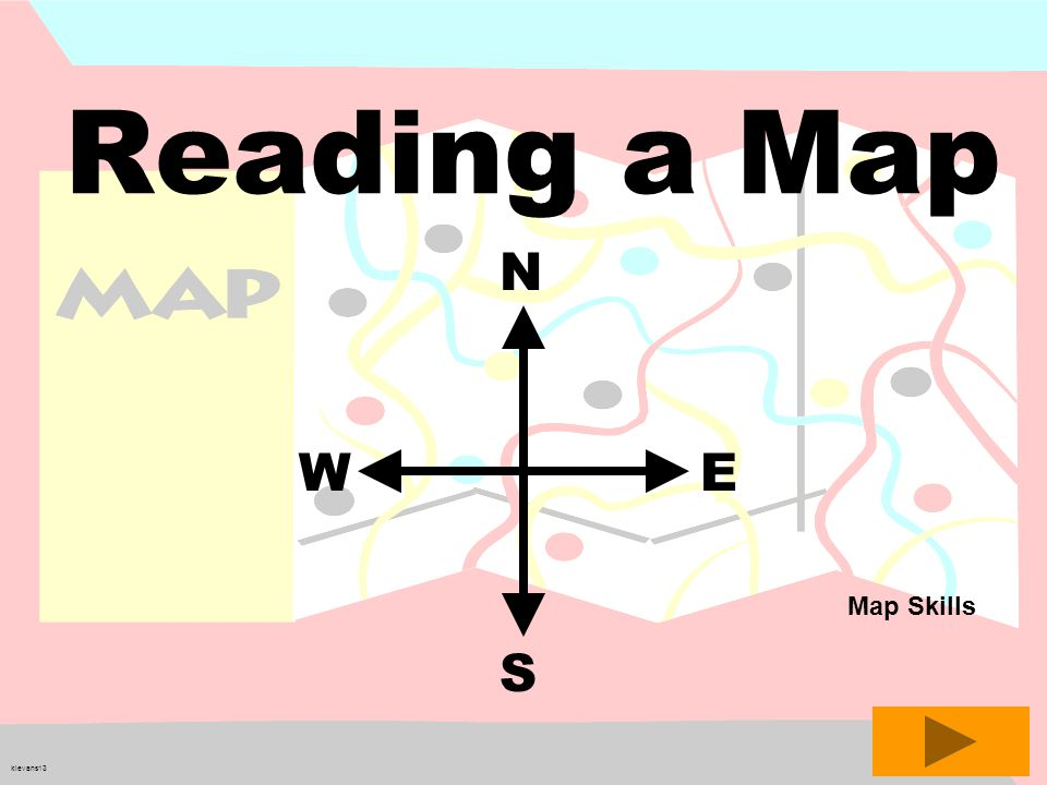 Reading a Map W E S N Map Skills klevans13