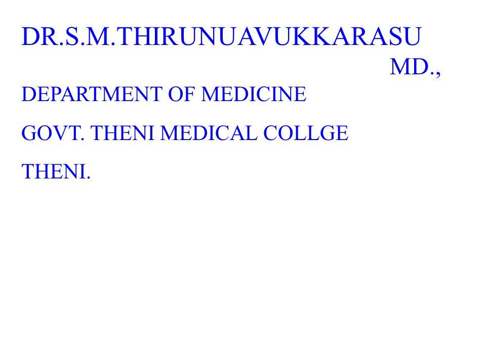 DR.S.M.THIRUNUAVUKKARASU MD., DEPARTMENT OF MEDICINE