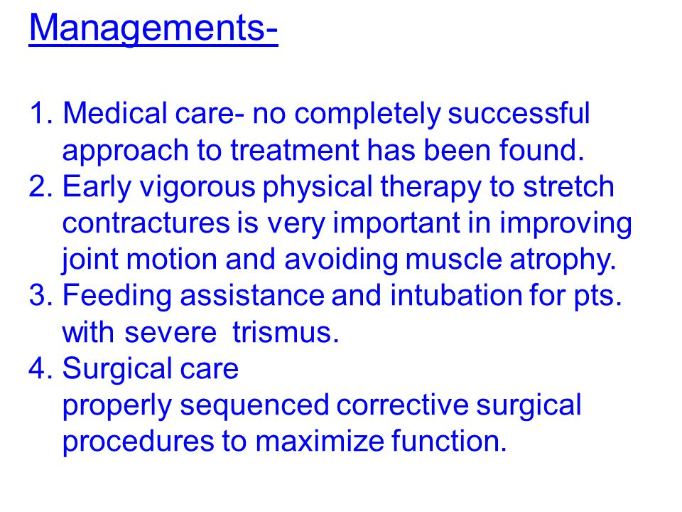 Managements- Medical care- no completely successful