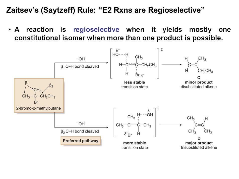 Zaitsev's (Saytzeff) Rule: E2 Rxns are Regioselective