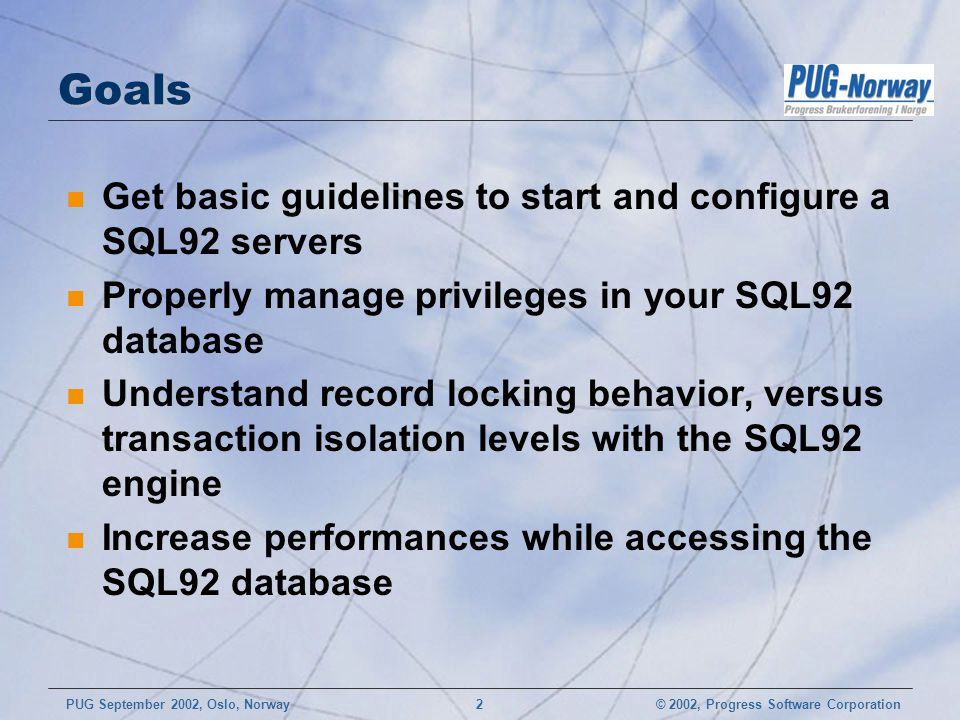 Goals Get basic guidelines to start and configure a SQL92 servers