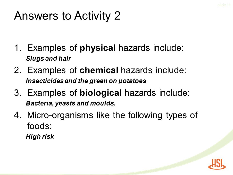 Answers to Activity 2 Examples of physical hazards include: