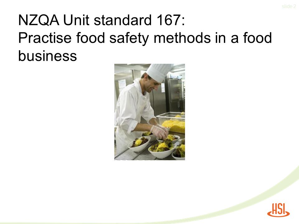NZQA Unit standard 167: Practise food safety methods in a food business