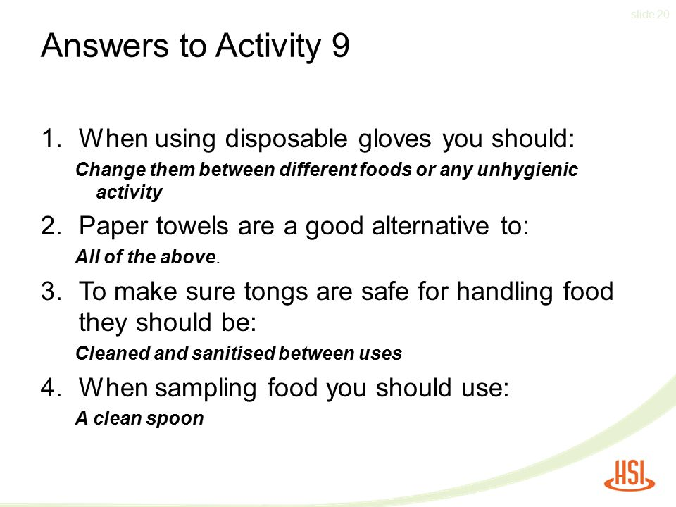 Answers to Activity 9 When using disposable gloves you should: