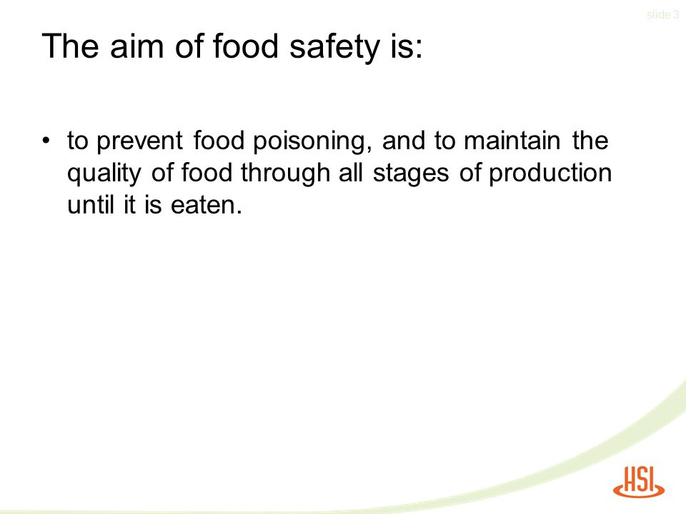 The aim of food safety is: