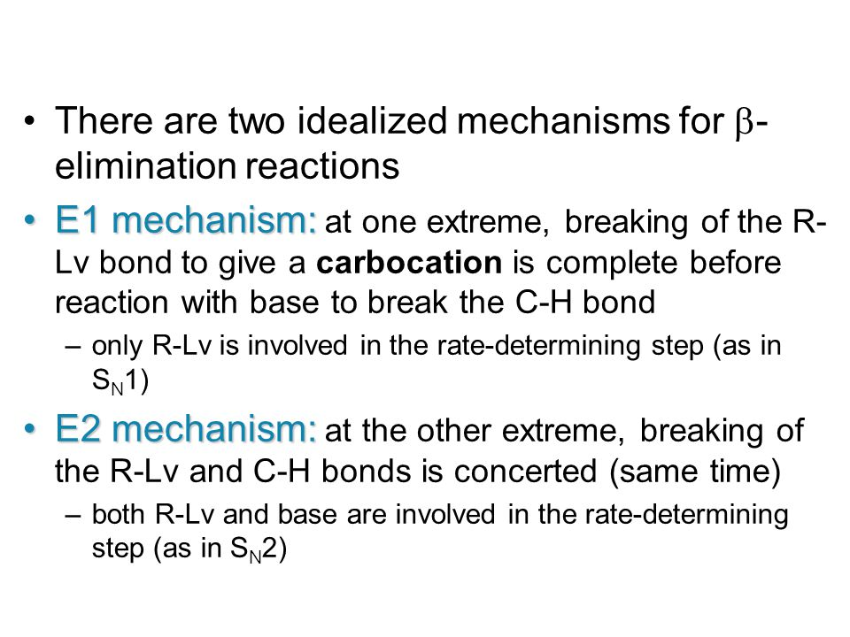 There are two idealized mechanisms for -elimination reactions