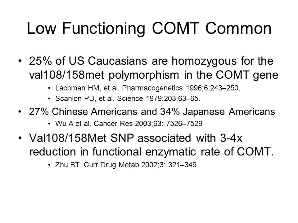 Low Functioning COMT Common