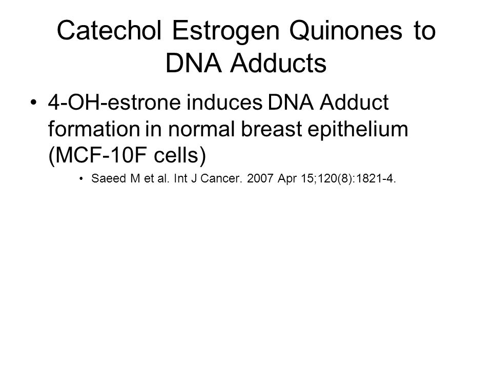 Catechol Estrogen Quinones to DNA Adducts