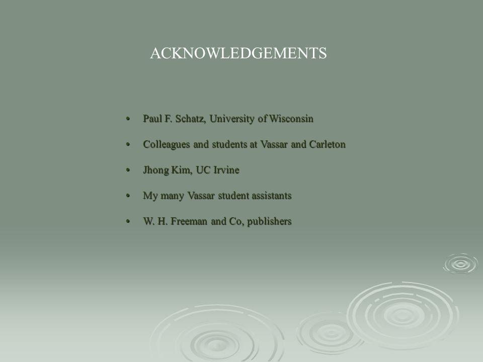 ACKNOWLEDGEMENTS • Paul F. Schatz, University of Wisconsin
