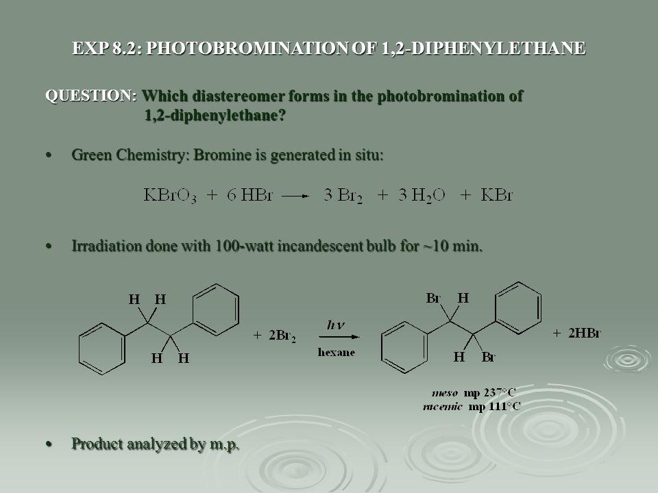 EXP 8.2: PHOTOBROMINATION OF 1,2-DIPHENYLETHANE