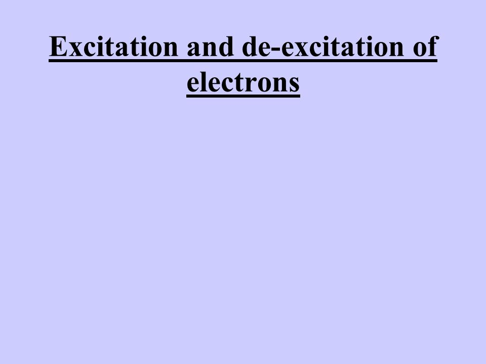 Excitation and de-excitation of electrons