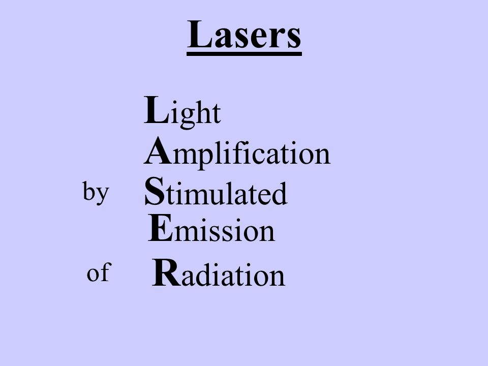 Lasers Light Amplification Stimulated by Emission Radiation of