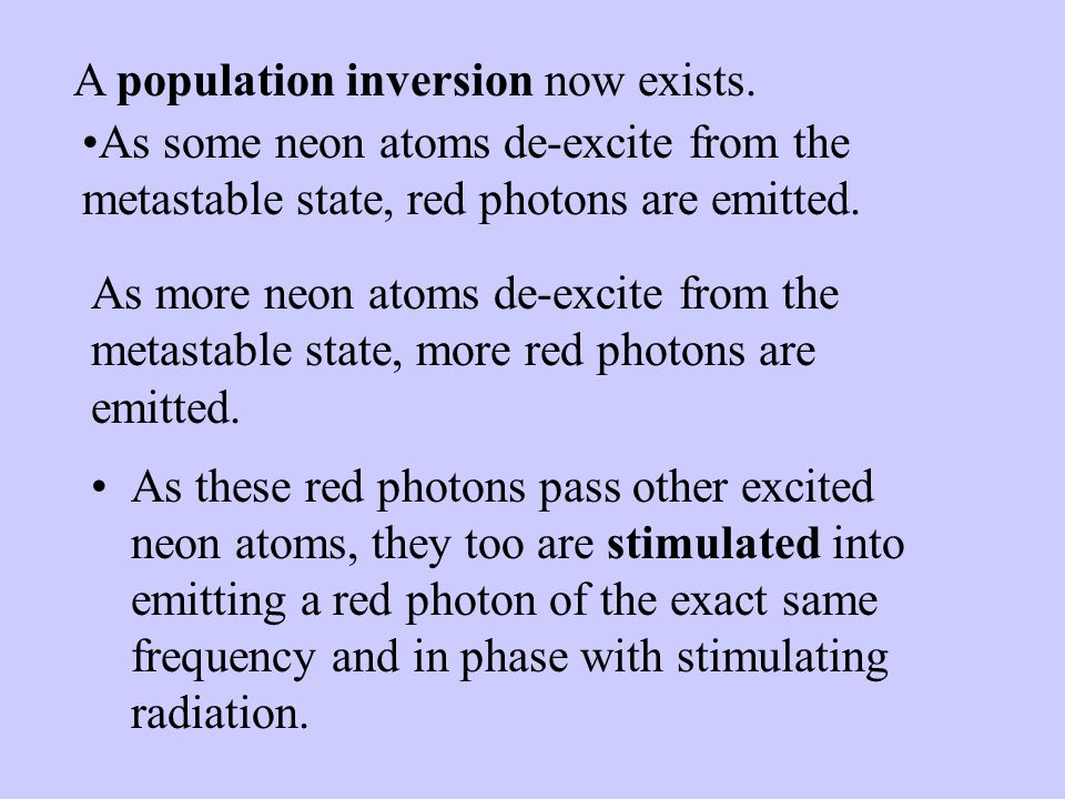 A population inversion now exists.