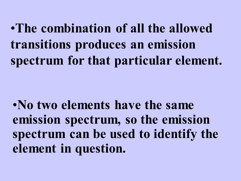 The combination of all the allowed transitions produces an emission spectrum for that particular element.