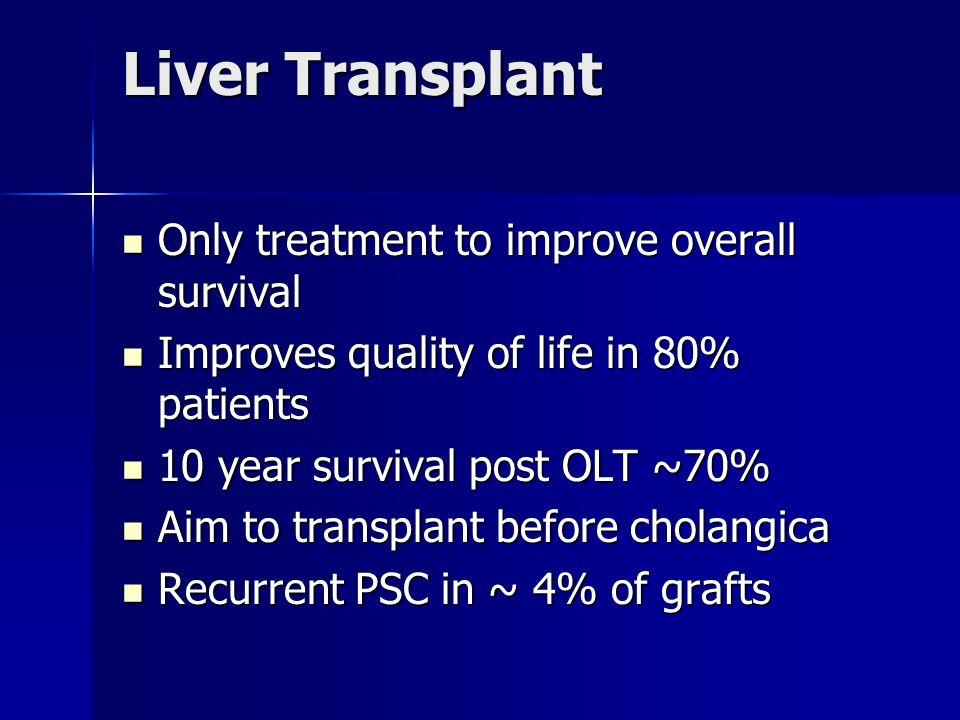 Liver Transplant Only treatment to improve overall survival