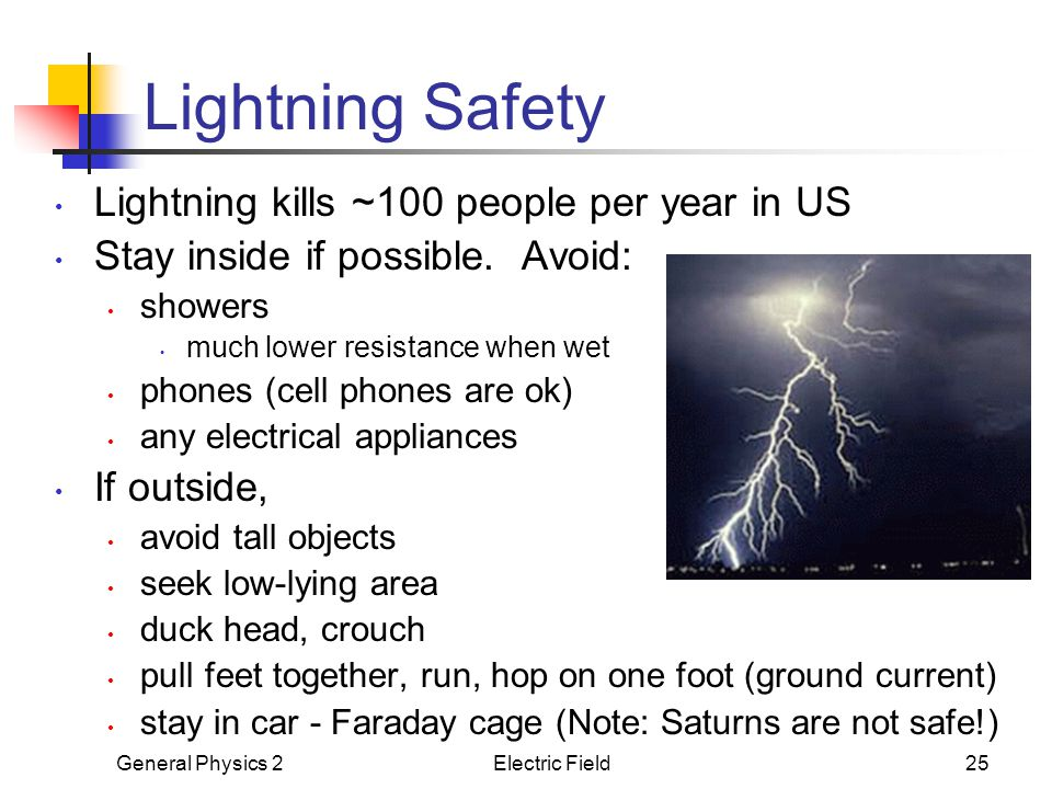 Lightning Safety Lightning kills ~100 people per year in US