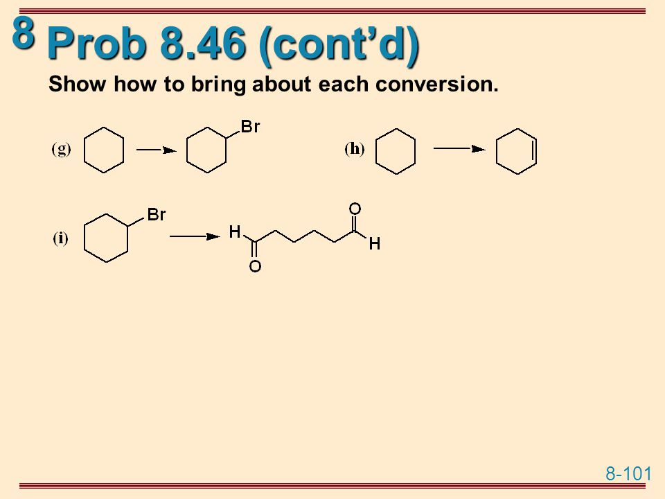 Prob 8.46 (cont'd) Show how to bring about each conversion.