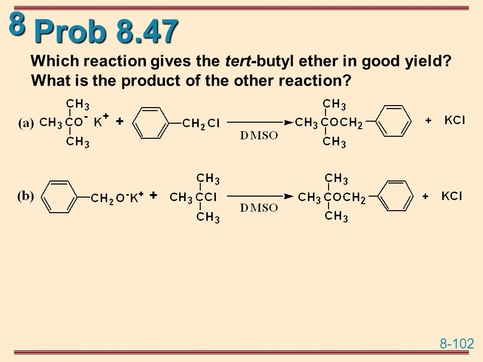 Prob 8.47 Which reaction gives the tert-butyl ether in good yield.