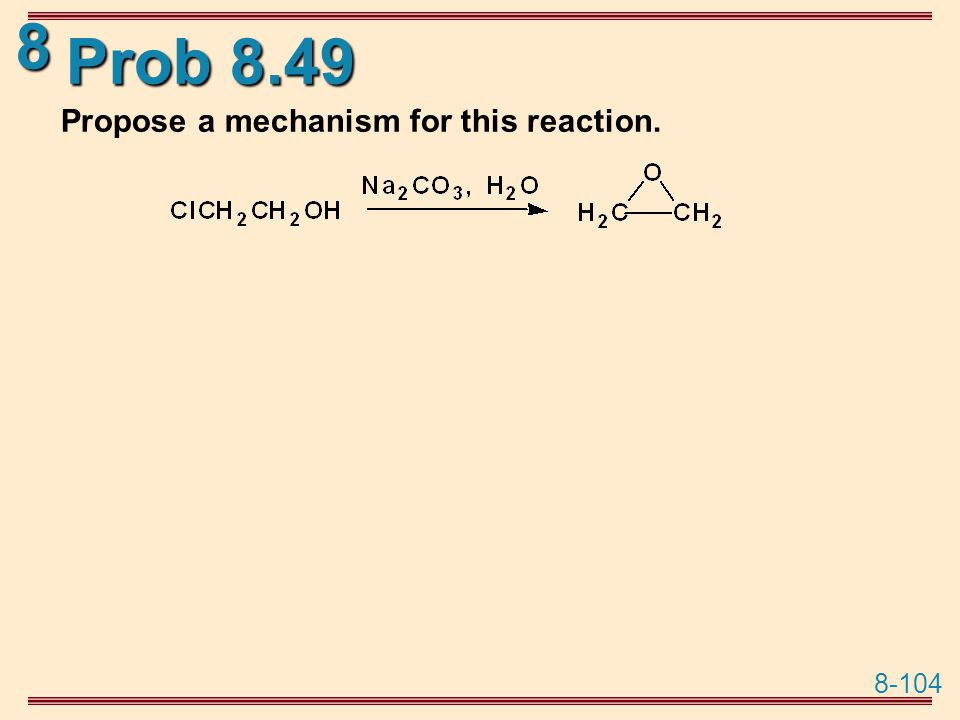 Prob 8.49 Propose a mechanism for this reaction.
