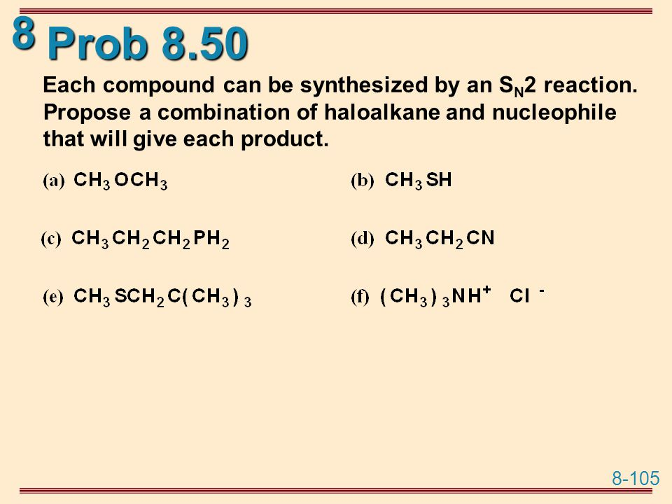 Prob 8.50 Each compound can be synthesized by an SN2 reaction.