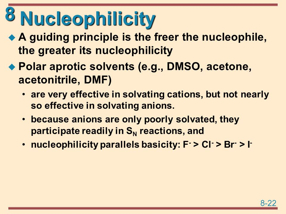 Nucleophilicity A guiding principle is the freer the nucleophile, the greater its nucleophilicity.