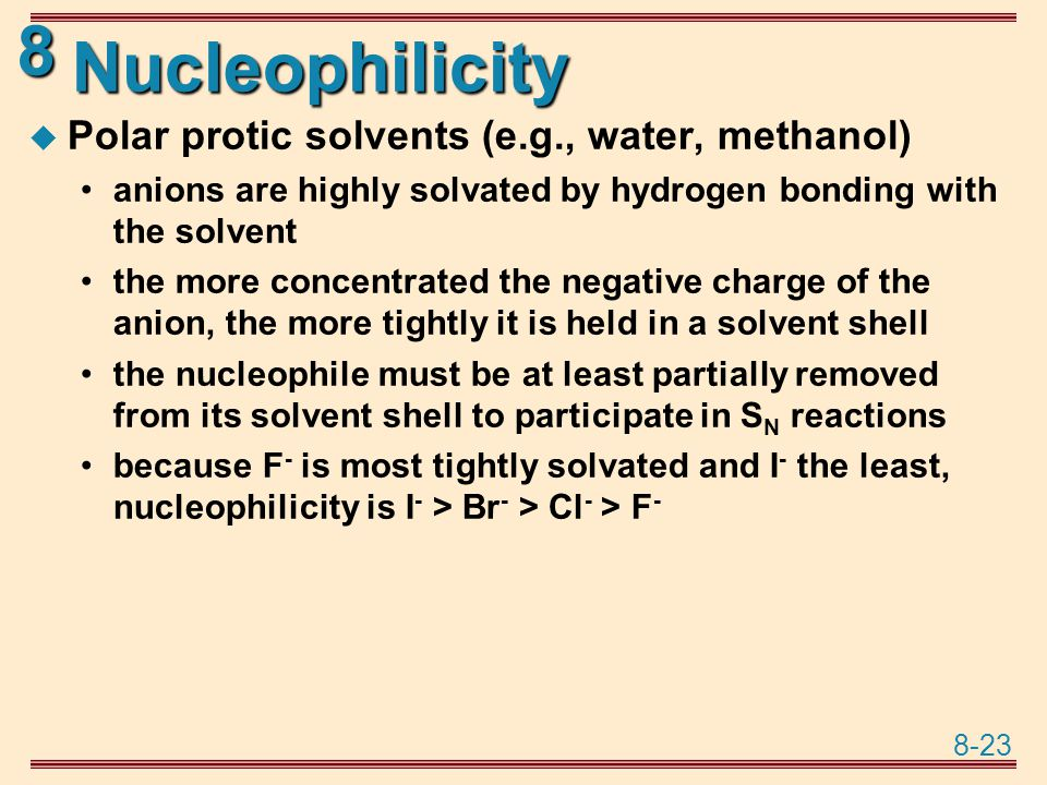 Nucleophilicity Polar protic solvents (e.g., water, methanol)