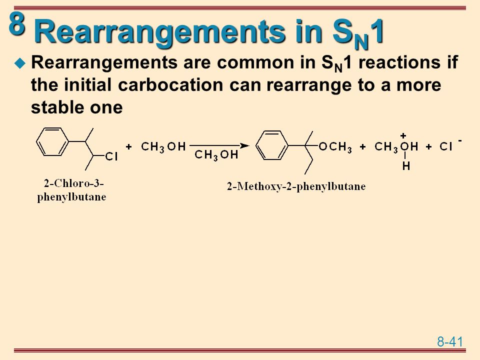 Rearrangements in SN1 Rearrangements are common in SN1 reactions if the initial carbocation can rearrange to a more stable one.