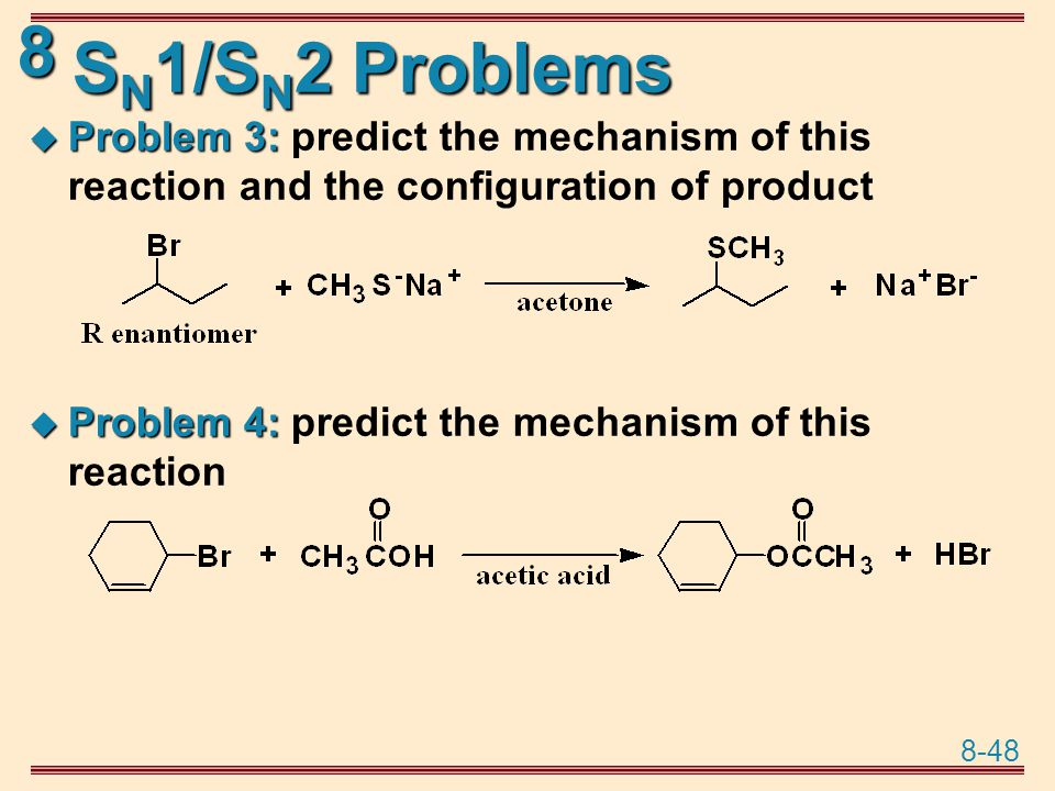 SN1/SN2 Problems Problem 3: predict the mechanism of this reaction and the configuration of product.