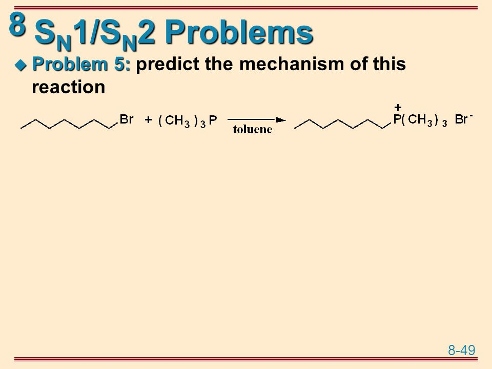 SN1/SN2 Problems Problem 5: predict the mechanism of this reaction
