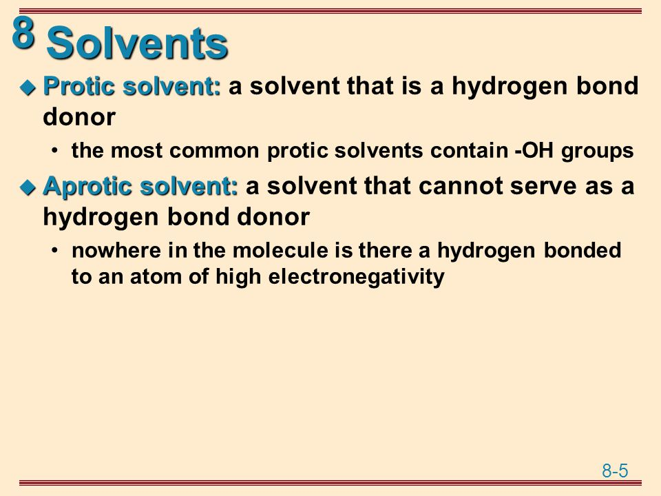 Solvents Protic solvent: a solvent that is a hydrogen bond donor