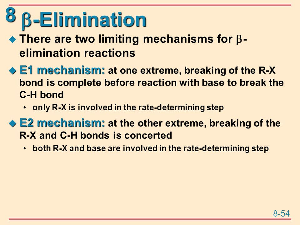 -Elimination There are two limiting mechanisms for -elimination reactions.