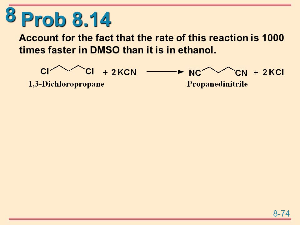 Prob 8.14 Account for the fact that the rate of this reaction is 1000 times faster in DMSO than it is in ethanol.