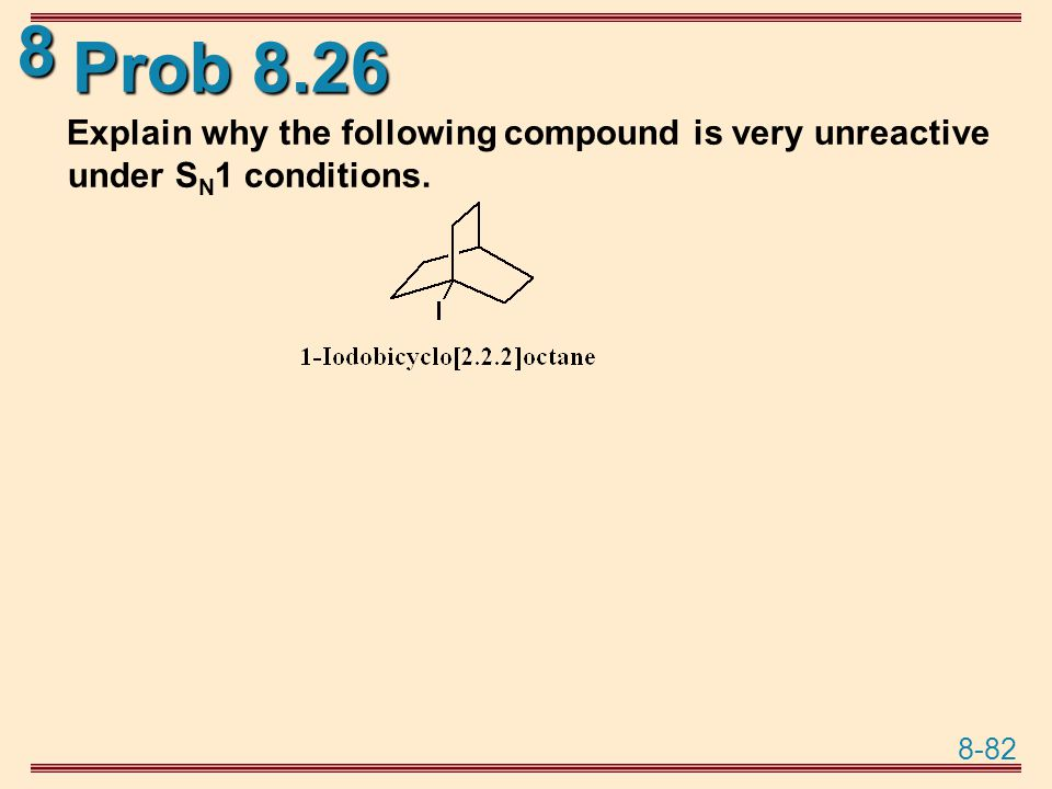 Prob 8.26 Explain why the following compound is very unreactive under SN1 conditions.