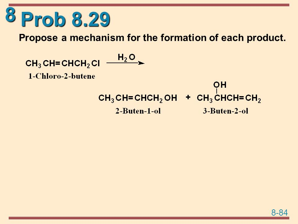 Prob 8.29 Propose a mechanism for the formation of each product.
