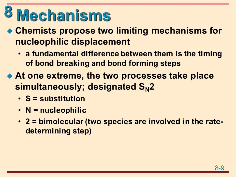 Mechanisms Chemists propose two limiting mechanisms for nucleophilic displacement.