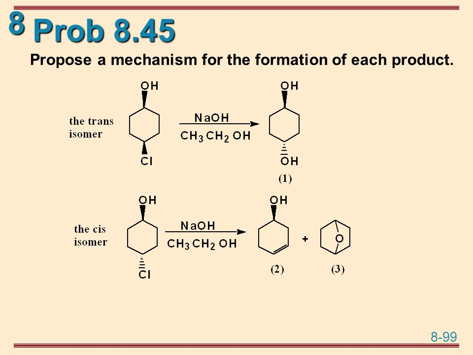Prob 8.45 Propose a mechanism for the formation of each product.