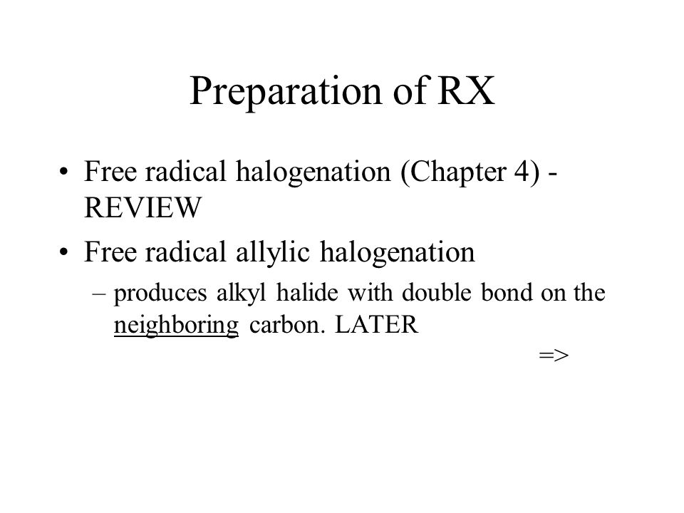 Preparation of RX Free radical halogenation (Chapter 4) - REVIEW