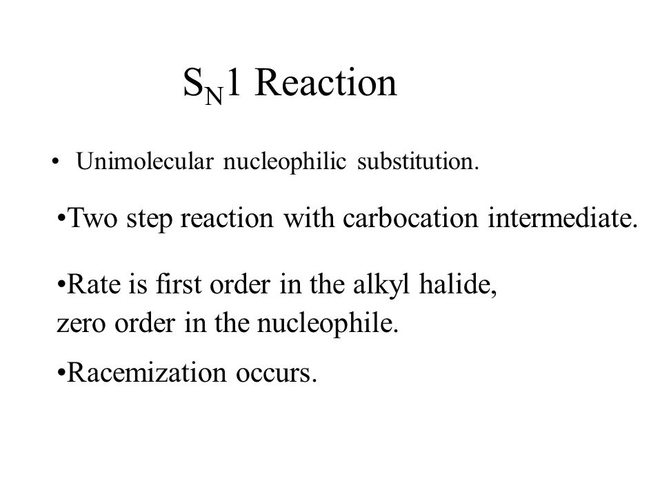 SN1 Reaction Two step reaction with carbocation intermediate.